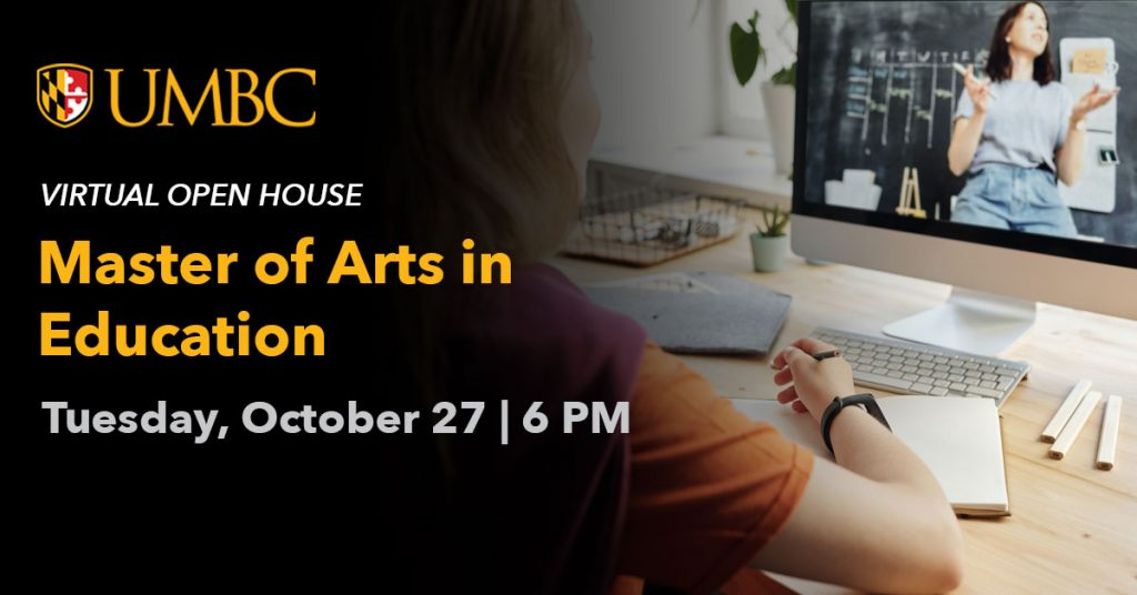 Master of Arts in Education Virtual Open House. October 27 6PM