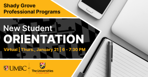 Shady Grove Professional Programs New Student Orientation January 21 6 to 7:30 PM
