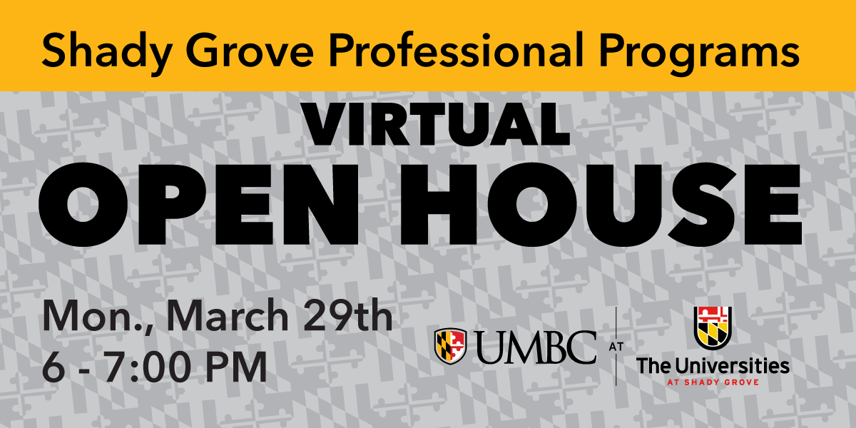 Shady Grove Professional Programs Virtual Open House. Monday March 29th 6 to 7 PM