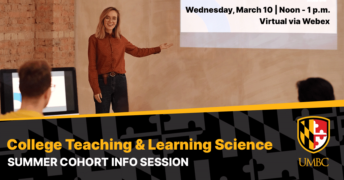 College Teaching and Learning Science Summer Cohort Info Session. March 10. Noon to 1 PM.