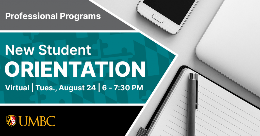 Professional Programs Virtual New Student Orientation. Tuesday August 24. 6 to 7:30 PM.