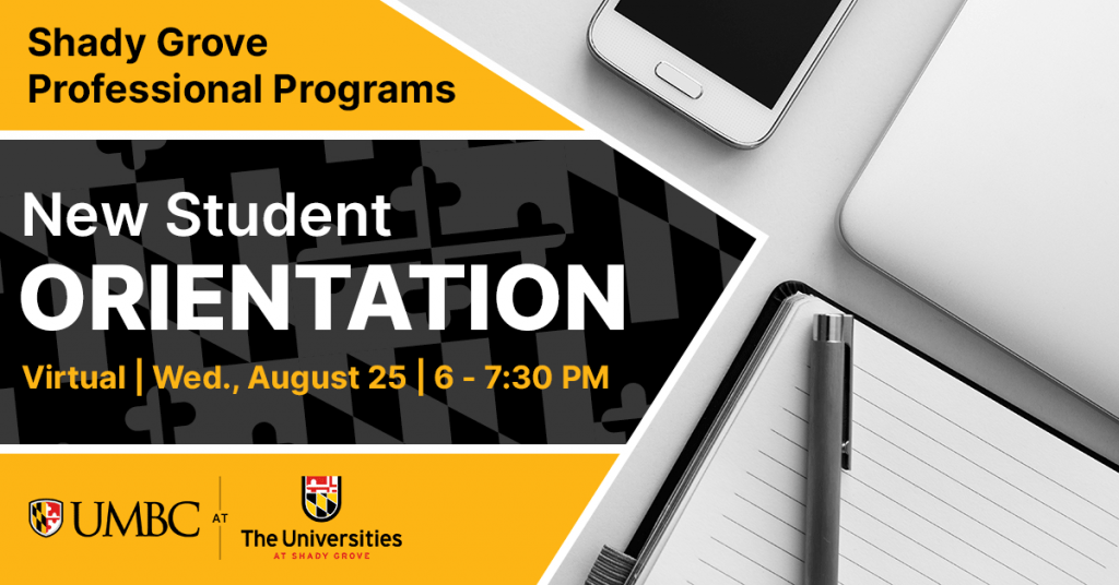 Shady Grove Professional Programs Virtual New Student Orientation August 25 6 to 7:30 PM