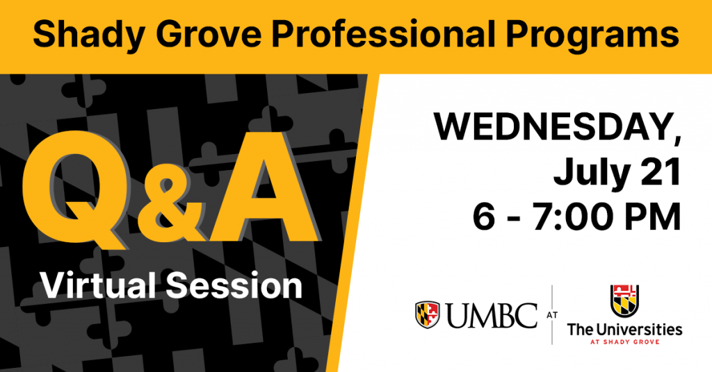Shady Grove Professional Programs Virtual Q and A. Wednesday July 21. 6 to 7 PM