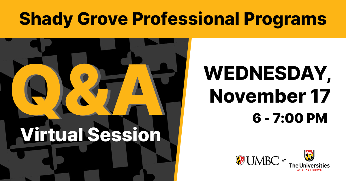 Shady Grove Professional Programs Q and A Virtual Session. Wednesday, November 17. 6 to 7 PM